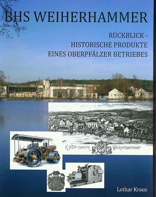Lothar Kraus, BHS Weiherhammer, Rückblick - historische Produkte eines Oberpfälzer Betriebes